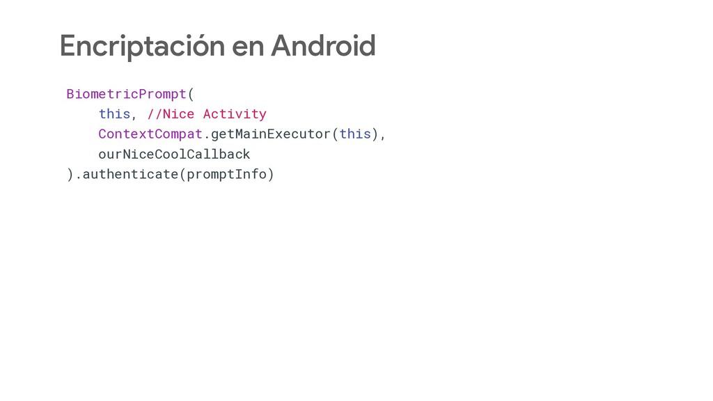 Encriptación en Android BiometricPrompt( this, ...