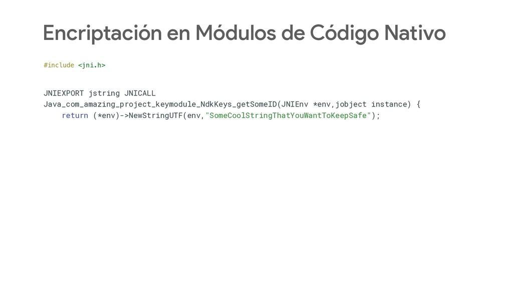 Encriptación en Módulos de Código Nativo #inclu...