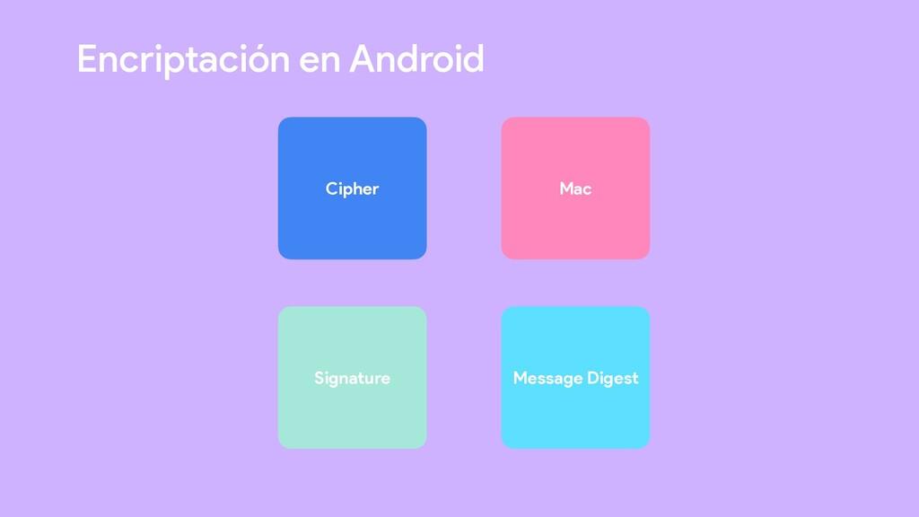 Encriptación en Android Cipher Mac Signature Me...