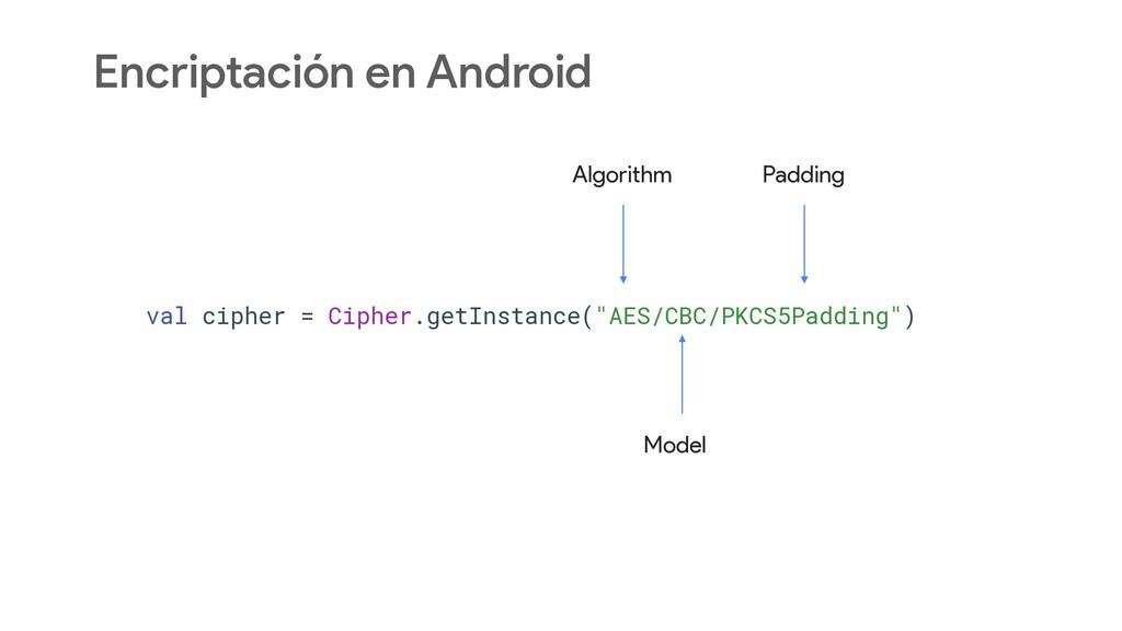 Encriptación en Android val cipher = Cipher.get...