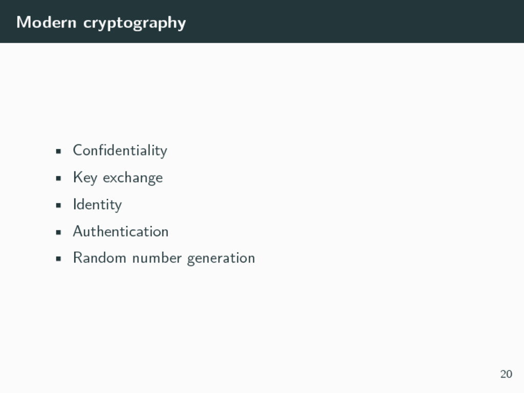 Modern cryptography • Confidentiality • Key exc...