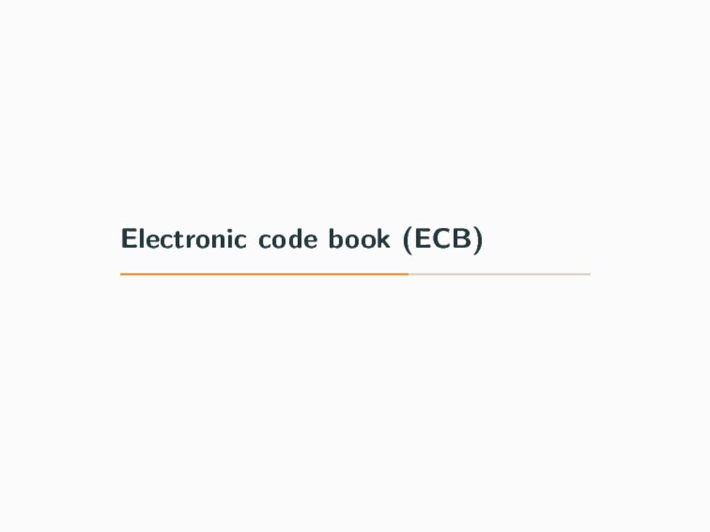 Electronic code book (ECB)