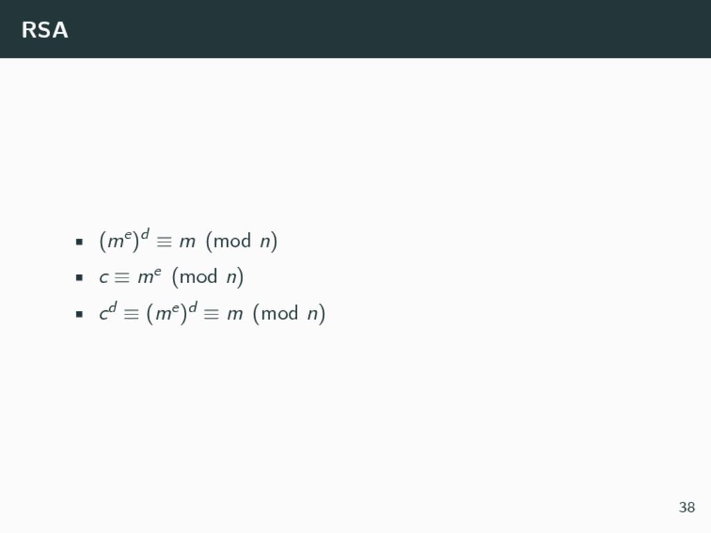 RSA • (me)d ≡ m (mod n) • c ≡ me (mod n) • cd ≡...