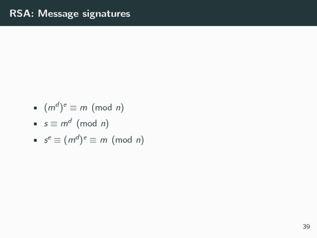 RSA: Message signatures • (md)e ≡ m (mod n) • s...
