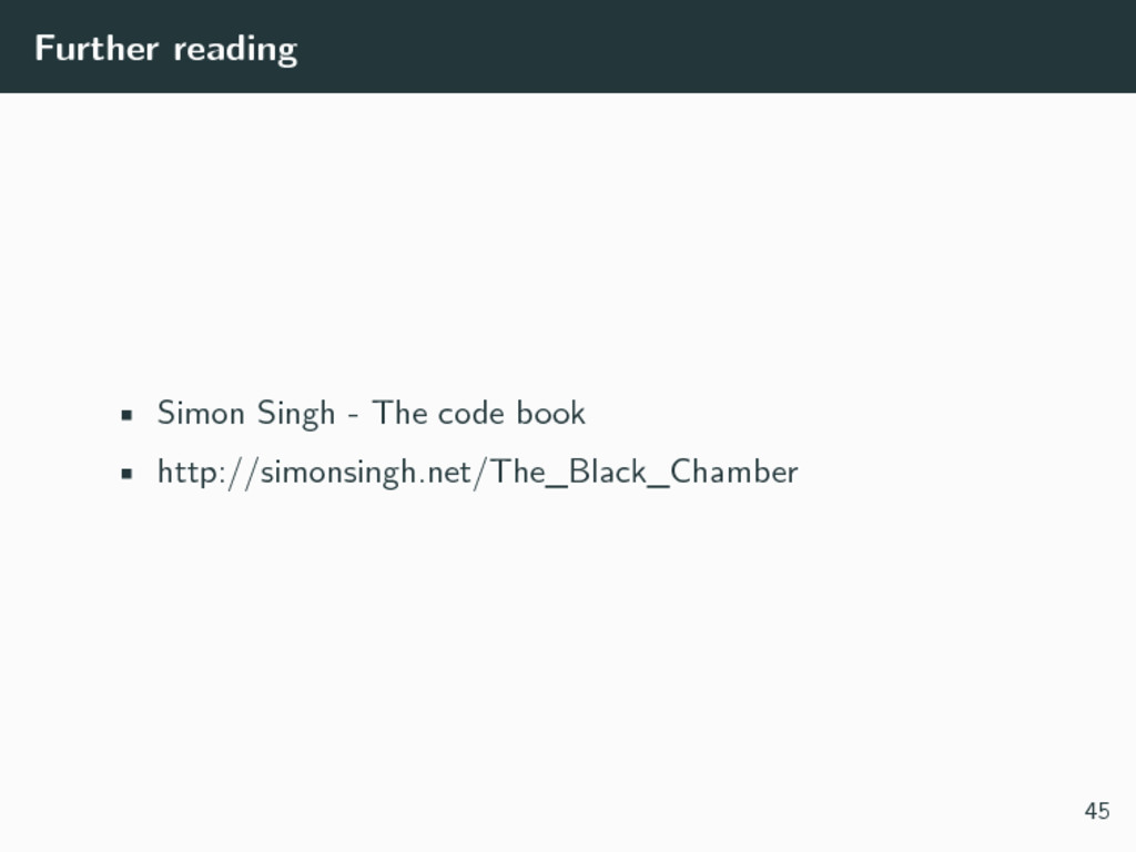 Further reading • Simon Singh - The code book •...