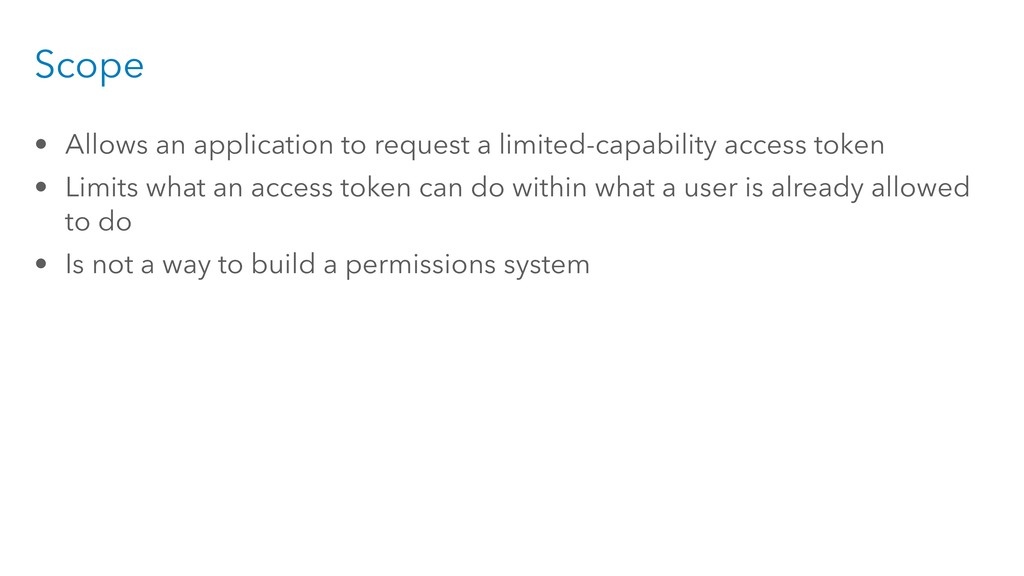 Scope • Allows an application to request a limi...