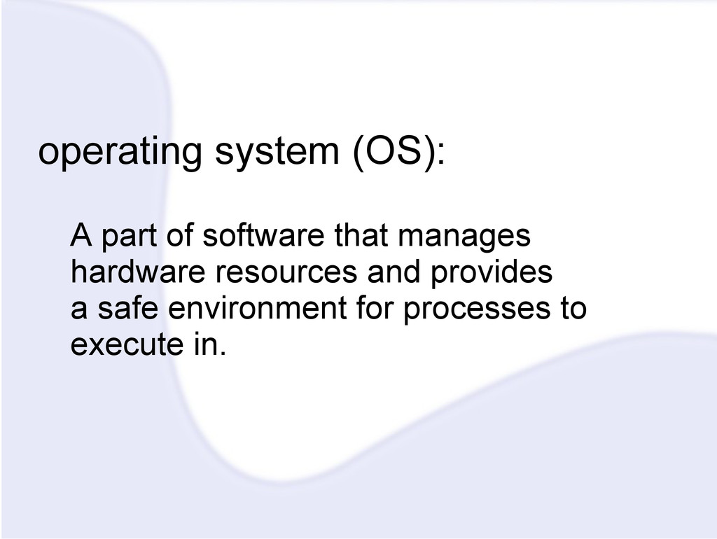 operating system (OS): A part of software that ...