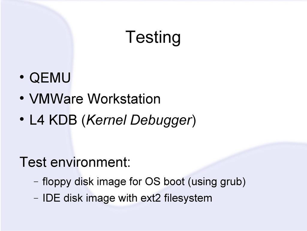 Testing  QEMU  VMWare Workstation  L4 KDB (K...