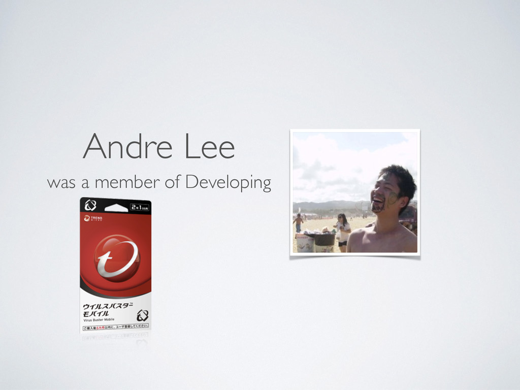 Andre Lee was a member of Developing