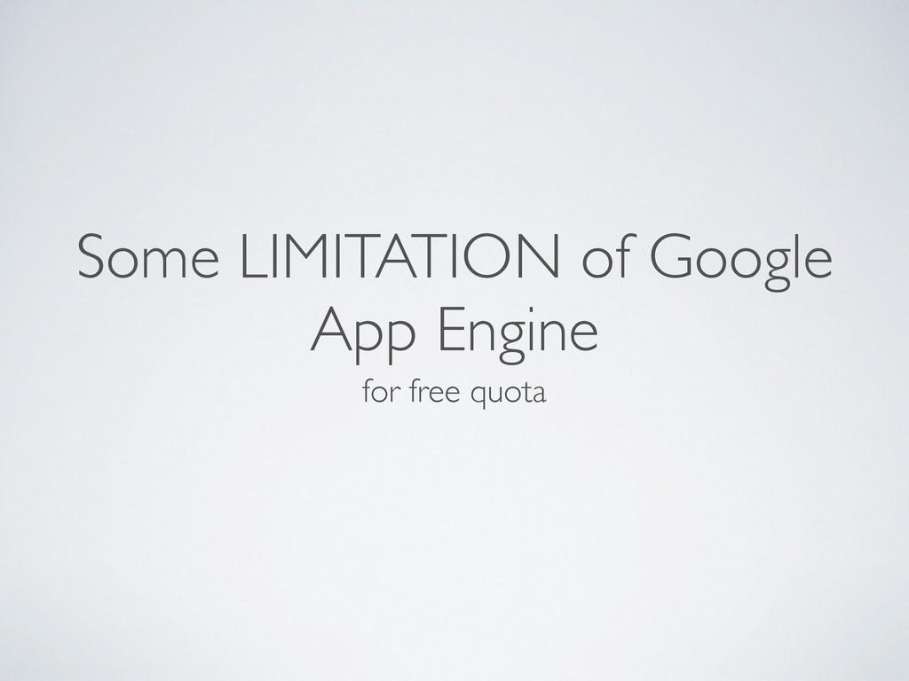 Some LIMITATION of Google App Engine for free q...