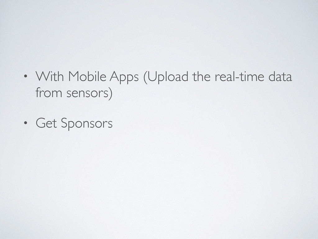 • With Mobile Apps (Upload the real-time data f...