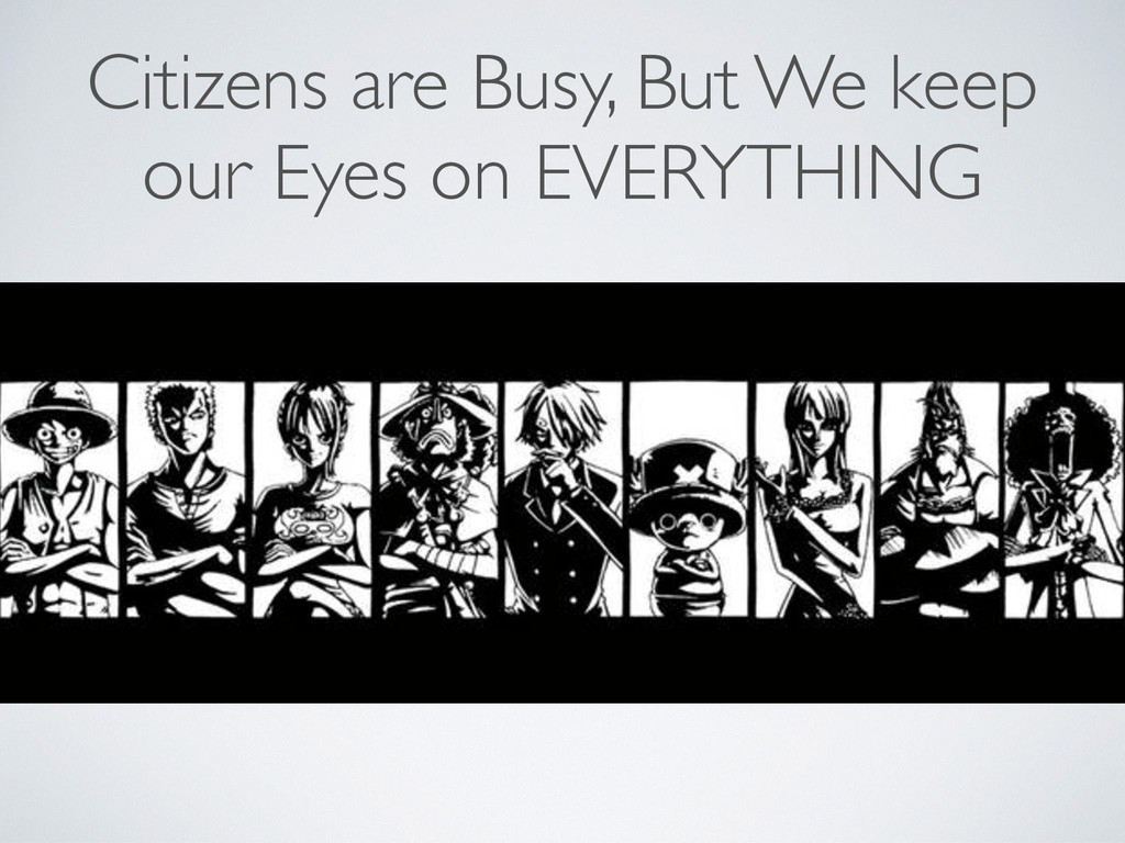 Citizens are Busy, But We keep our Eyes on EVER...