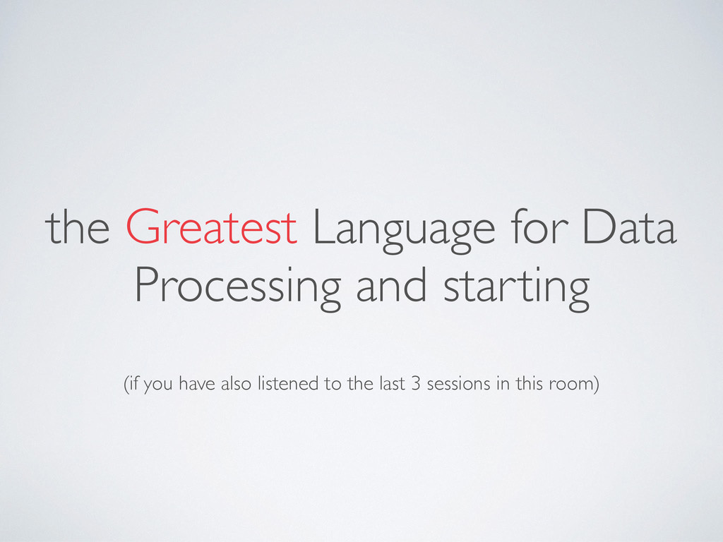 the Greatest Language for Data Processing and s...