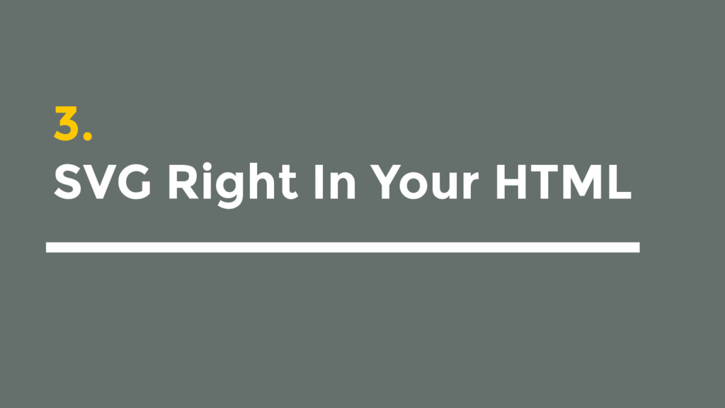 3. SVG Right In Your HTML