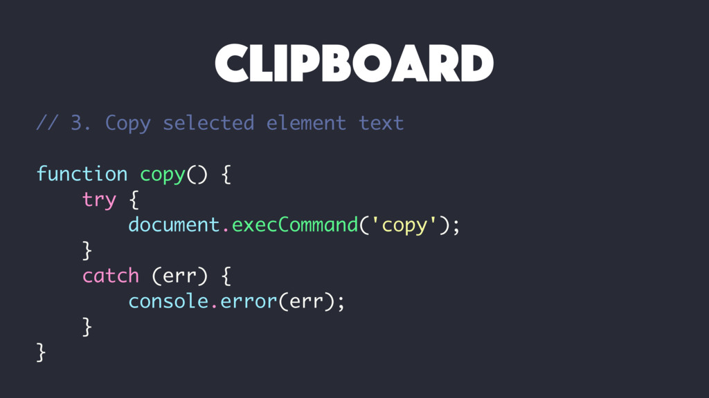 // 3. Copy selected element text function copy(...