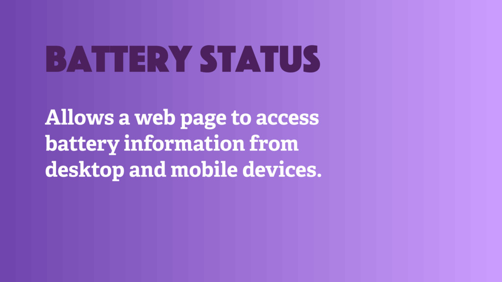 Allows a web page to access battery information...