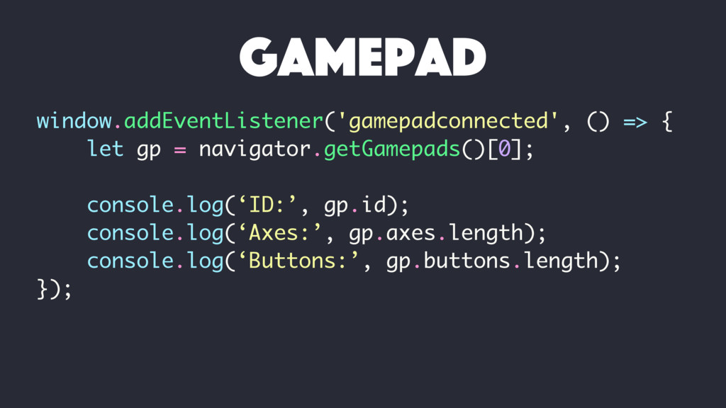window.addEventListener('gamepadconnected', () ...