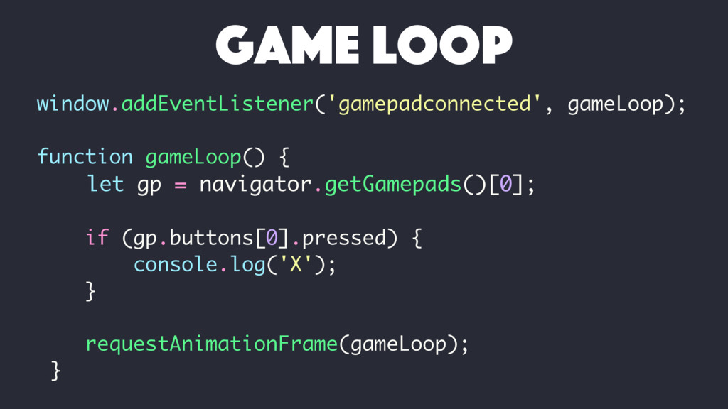 window.addEventListener('gamepadconnected', gam...