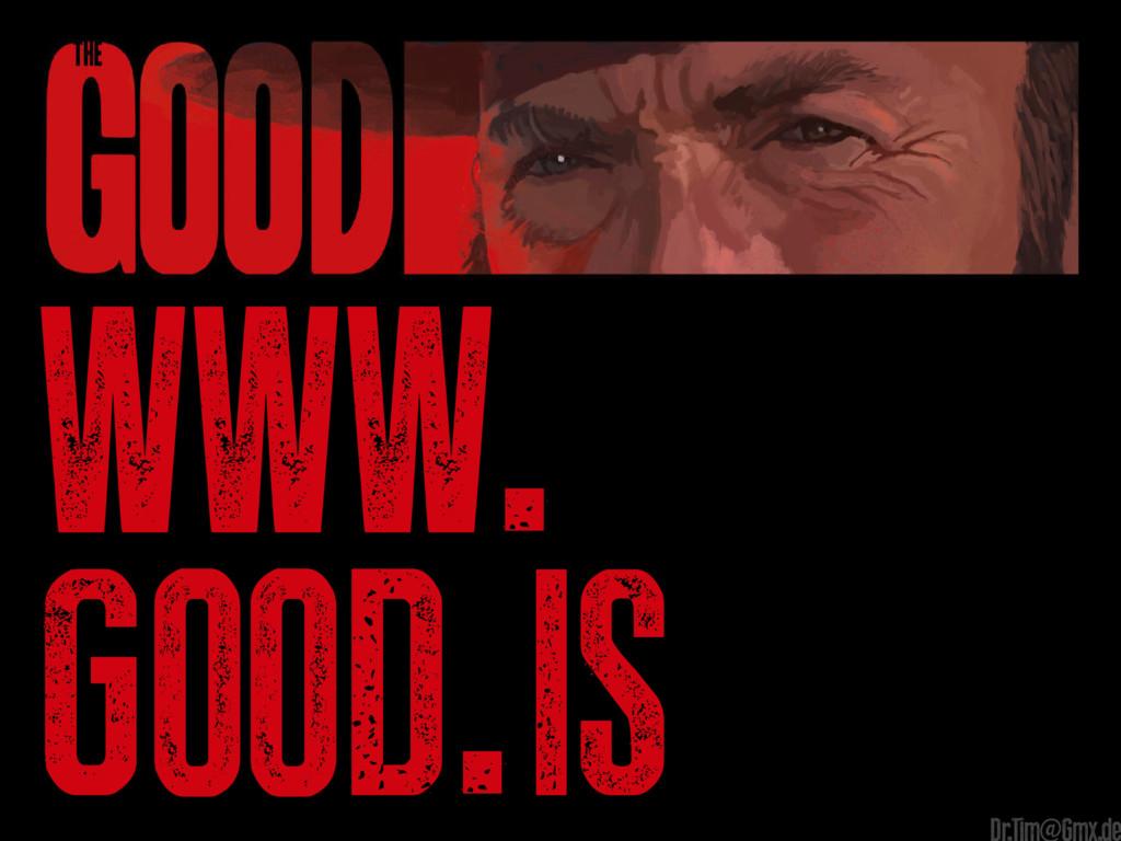 www. good.is Dr.Tim@Gmx.de