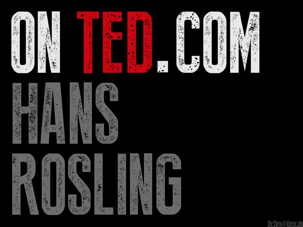 On TED.com Hans Rosling e Dr.Tim@Gmx.de