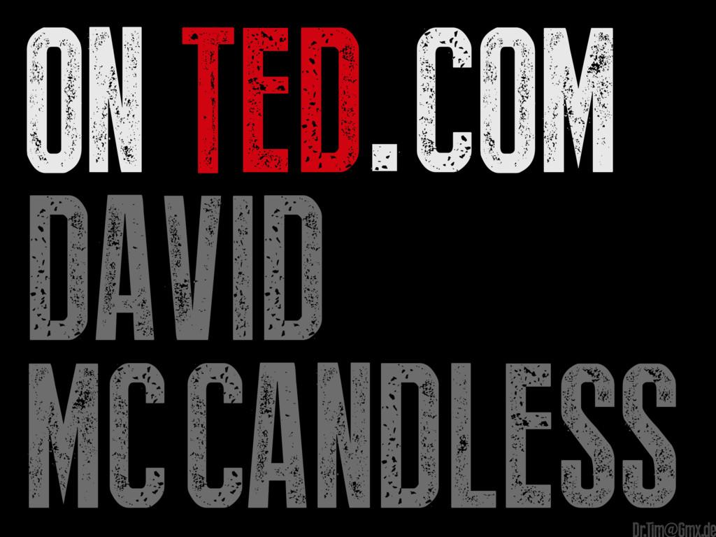 On TED.com David Mc Candless e Dr.Tim@Gmx.de