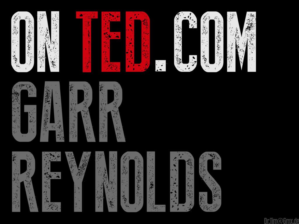 On TED.com garr reynolds e Dr.Tim@Gmx.de