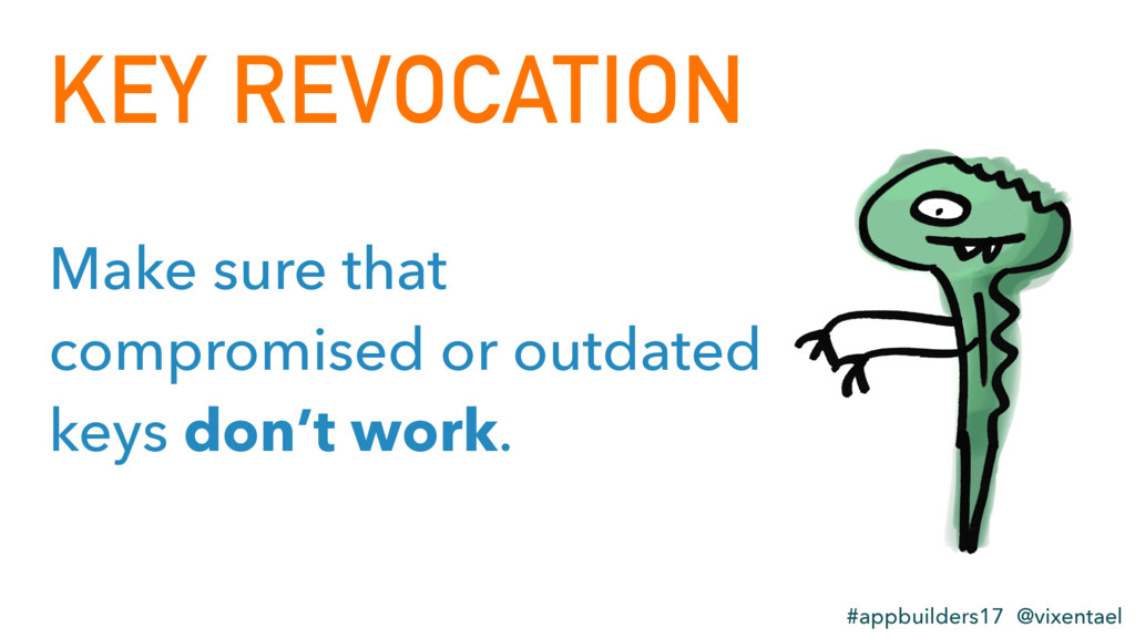 KEY REVOCATION #appbuilders17 @vixentael Make s...