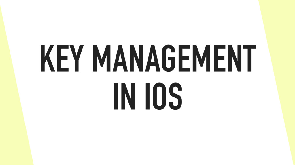 KEY MANAGEMENT IN IOS