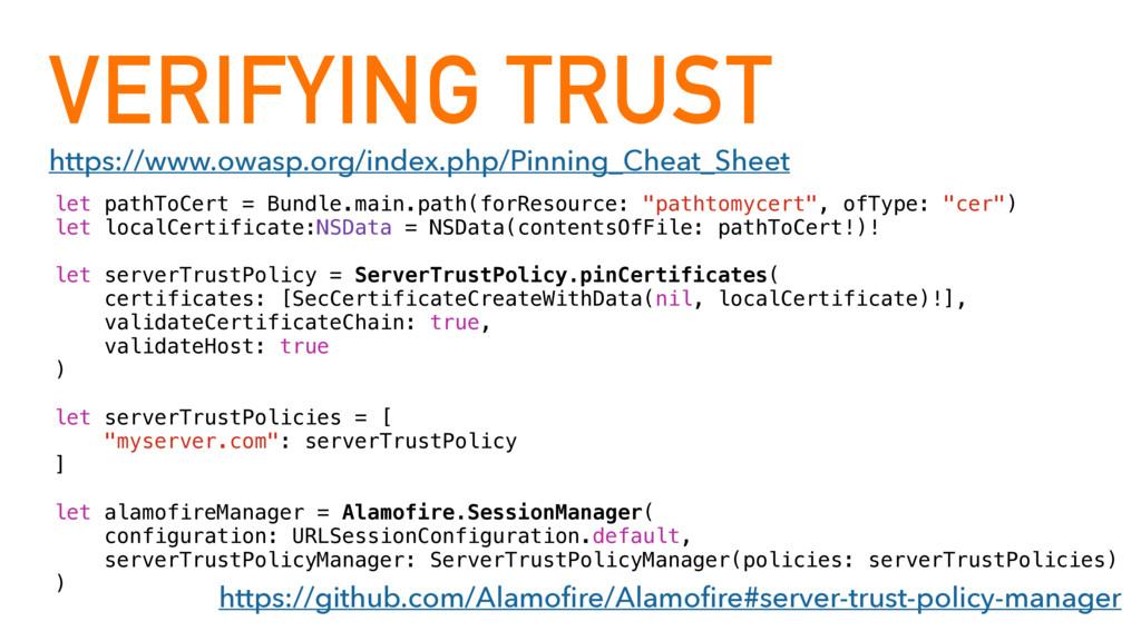 VERIFYING TRUST let pathToCert = Bundle.main.pa...