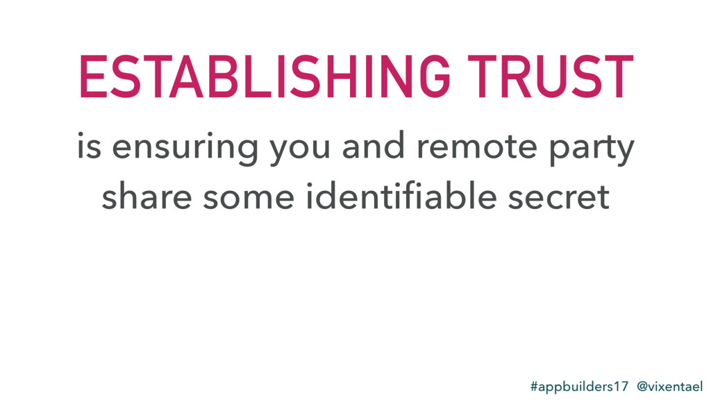 ESTABLISHING TRUST is ensuring you and remote p...