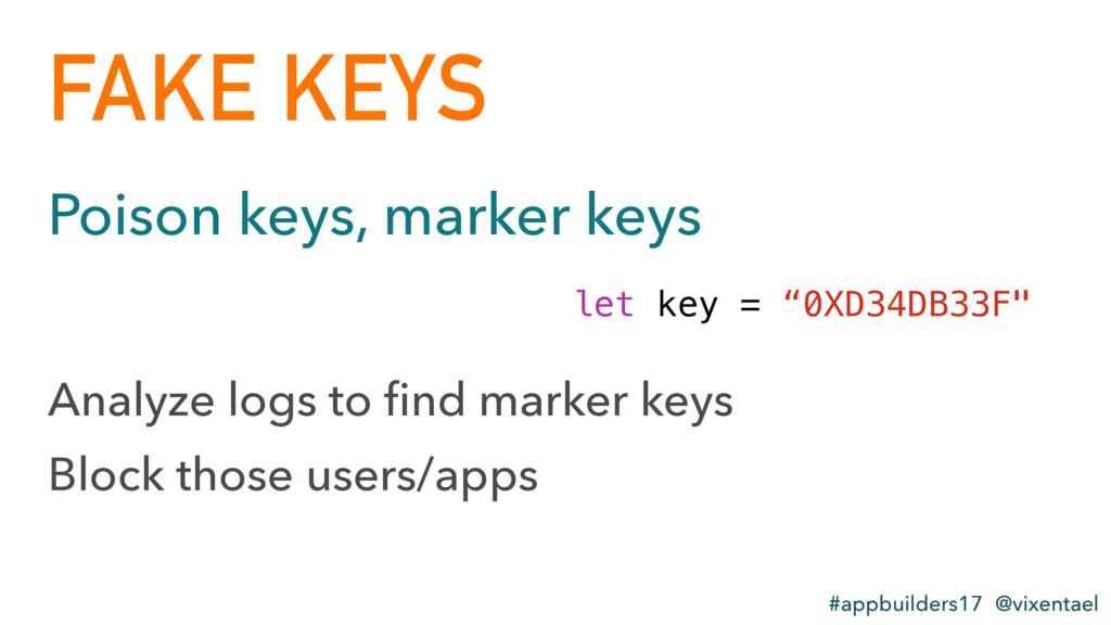 FAKE KEYS #appbuilders17 @vixentael Poison keys...