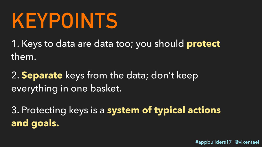 KEYPOINTS #appbuilders17 @vixentael 1. Keys to ...