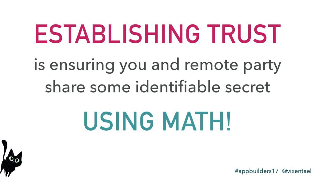 ESTABLISHING TRUST #appbuilders17 @vixentael US...