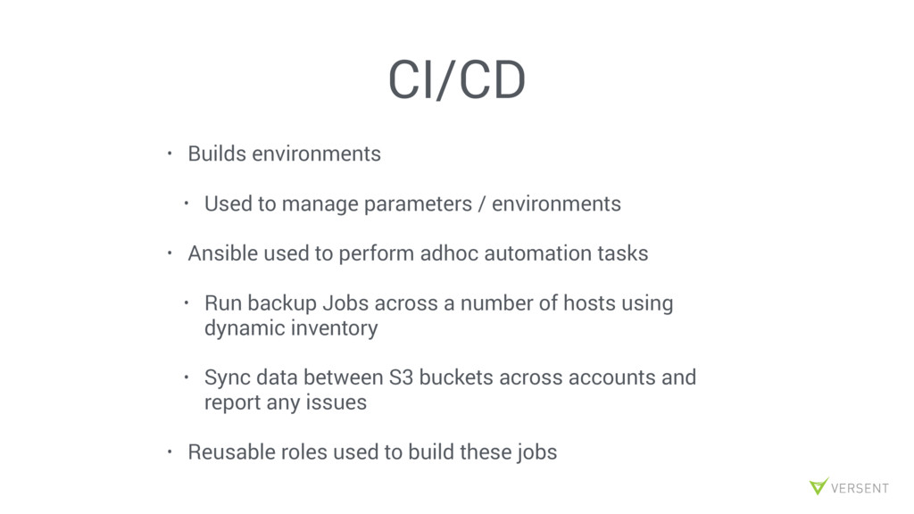 CI/CD • Builds environments • Used to manage pa...