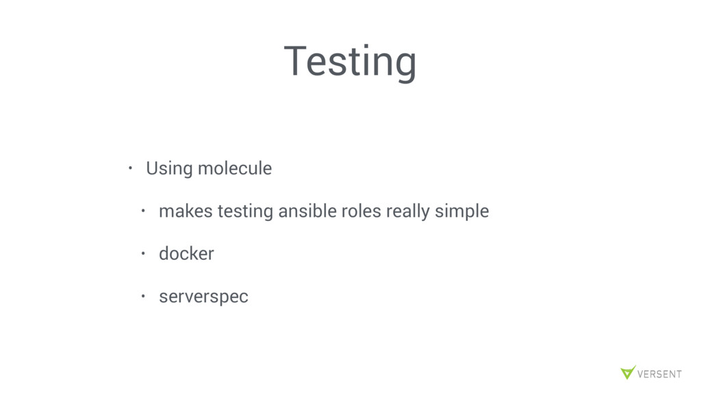 • Using molecule • makes testing ansible roles ...