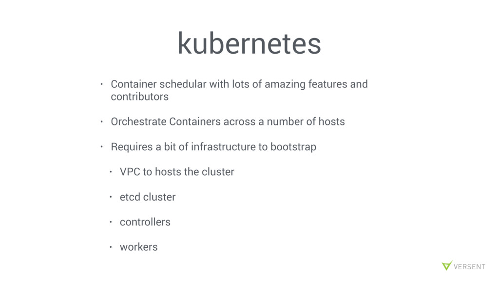 kubernetes • Container schedular with lots of a...