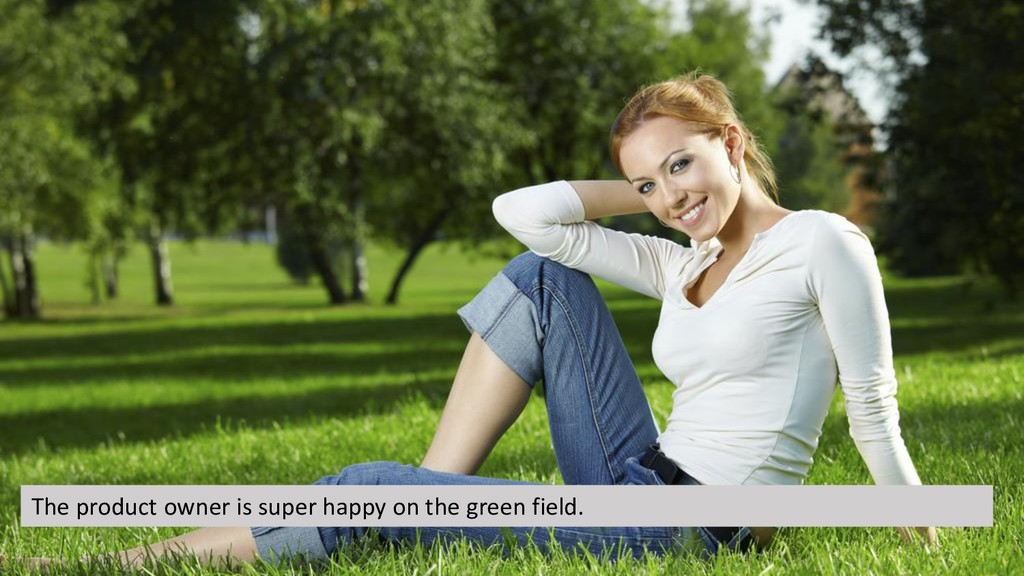 The product owner is super happy on the green f...