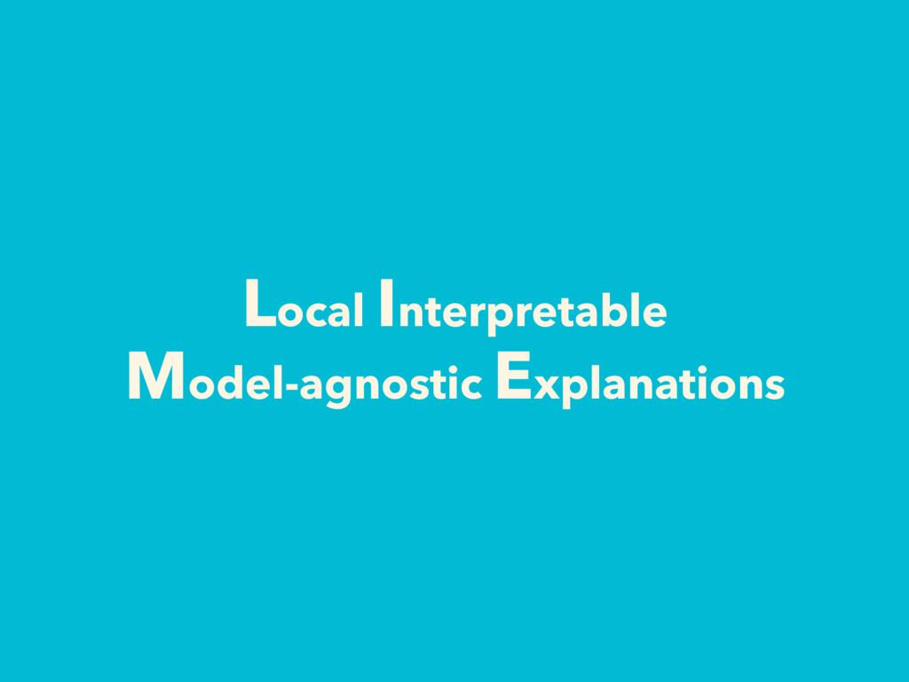 Local Interpretable Model-agnostic Explanations