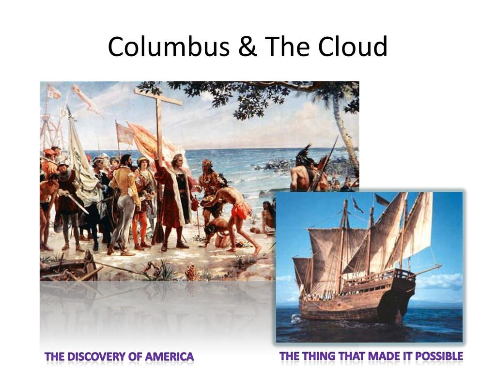 Columbus & The Cloud