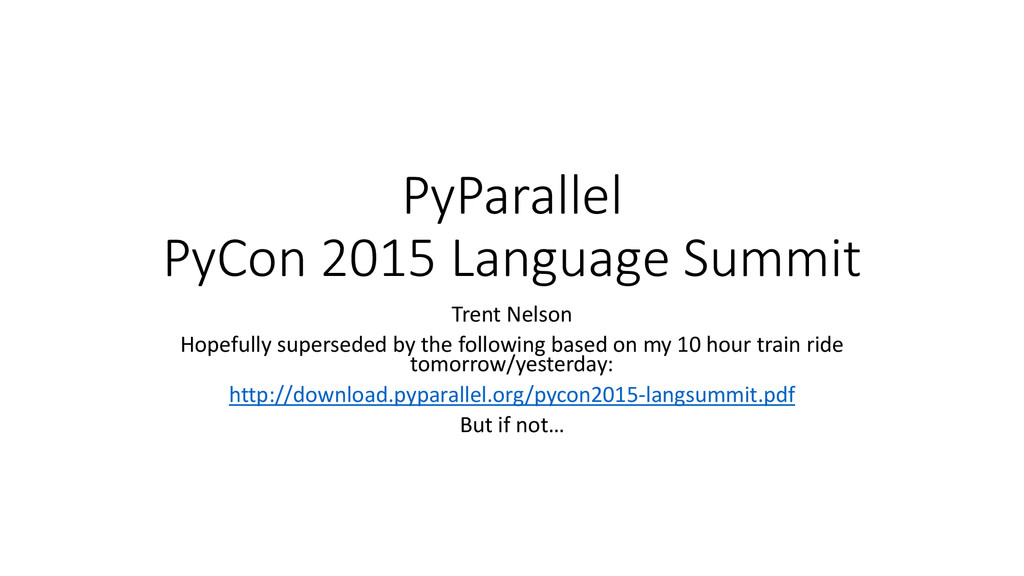 PyParallel PyCon 2015 Language Summit Trent Nel...