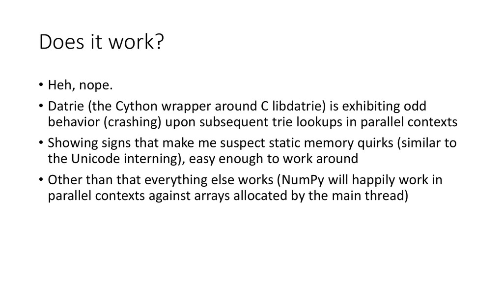 Does it work? • Heh, nope. • Datrie (the Cython...