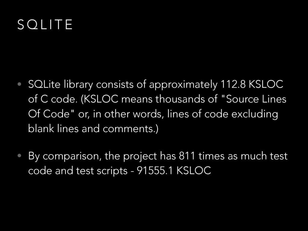 S Q L I T E • SQLite library consists of approx...