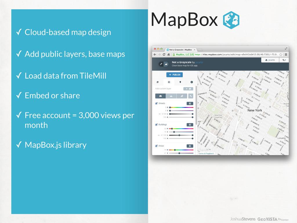 MapBox ✓ Cloud-based map design ✓ Add public la...