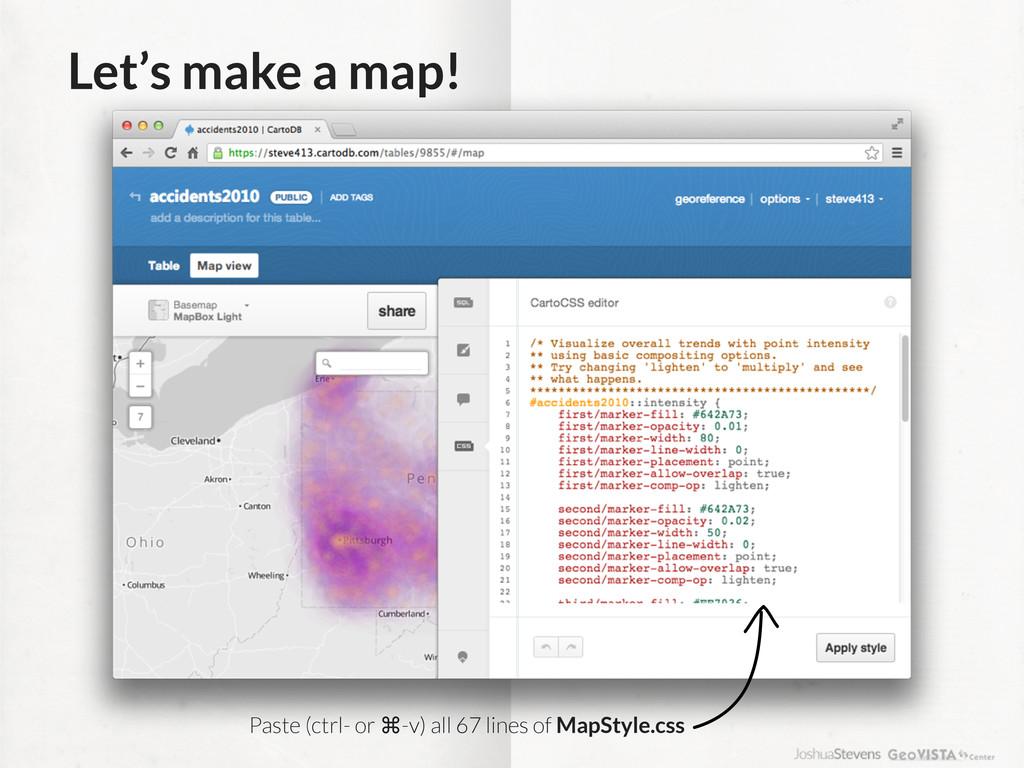 Let's make a map! Paste (ctrl- or ⌘-v) all 67 l...