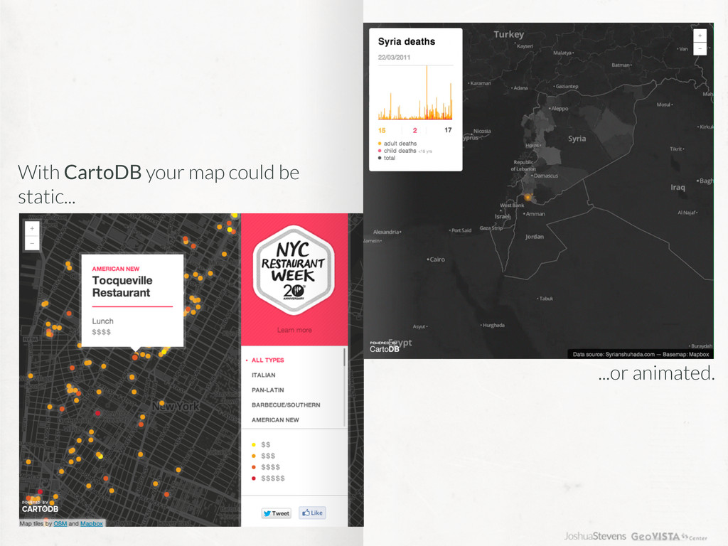 With CartoDB your map could be static... ...or ...