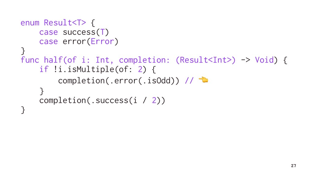 enum Result<T> { case success(T) case error(Err...