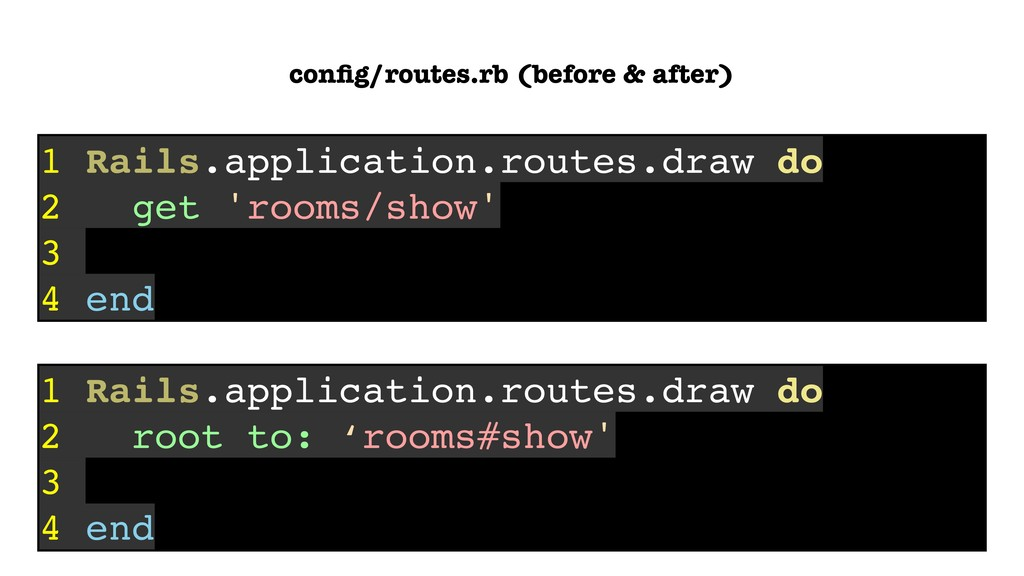 1 Rails.application.routes.draw do 2 get 'rooms...