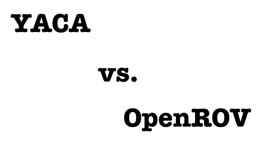 YACA OpenROV vs.