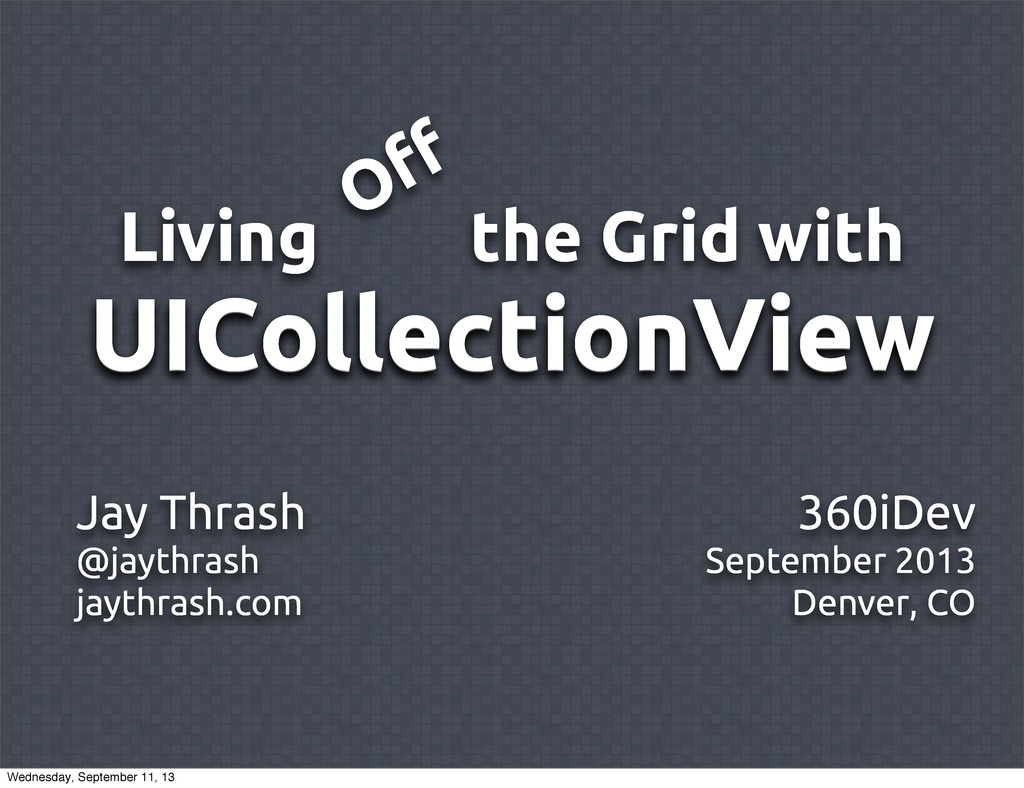 Living the Grid with UICollectionView Off UIColl...