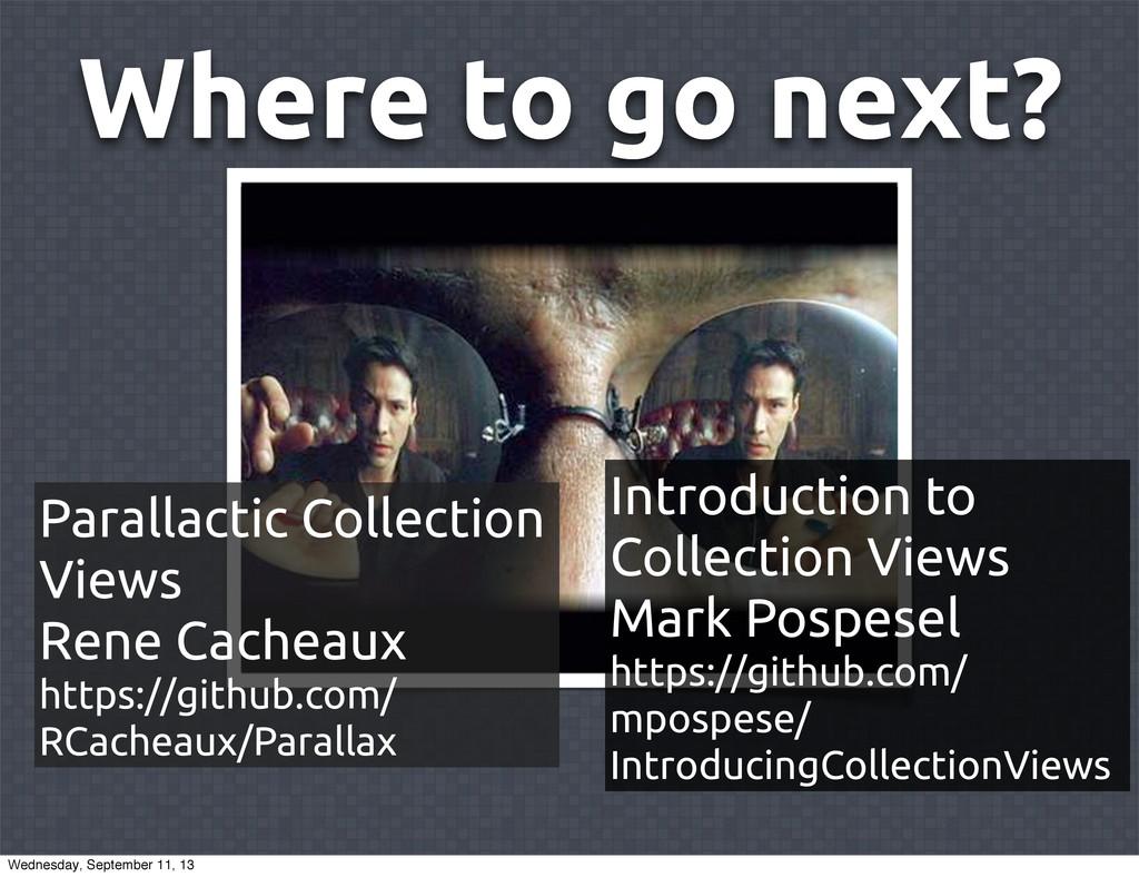 Where to go next? Parallactic Collection Views ...
